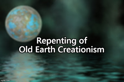 Those who give the false teaching of an old earth need to repent.