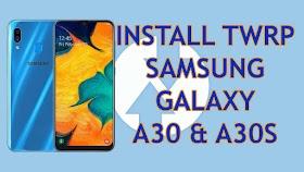Install TWRP Samsung Galaxy A30 Dan A30S