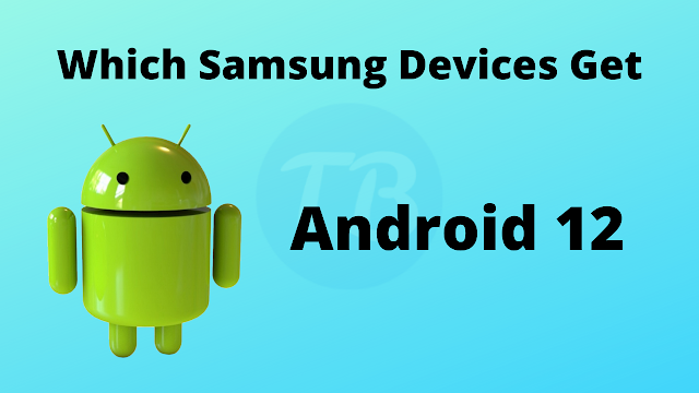 Android 12: here is the list of Samsung smartphones that will have the update