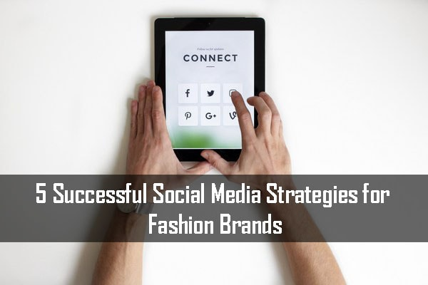 Social Media Strategies for Fashion Brands