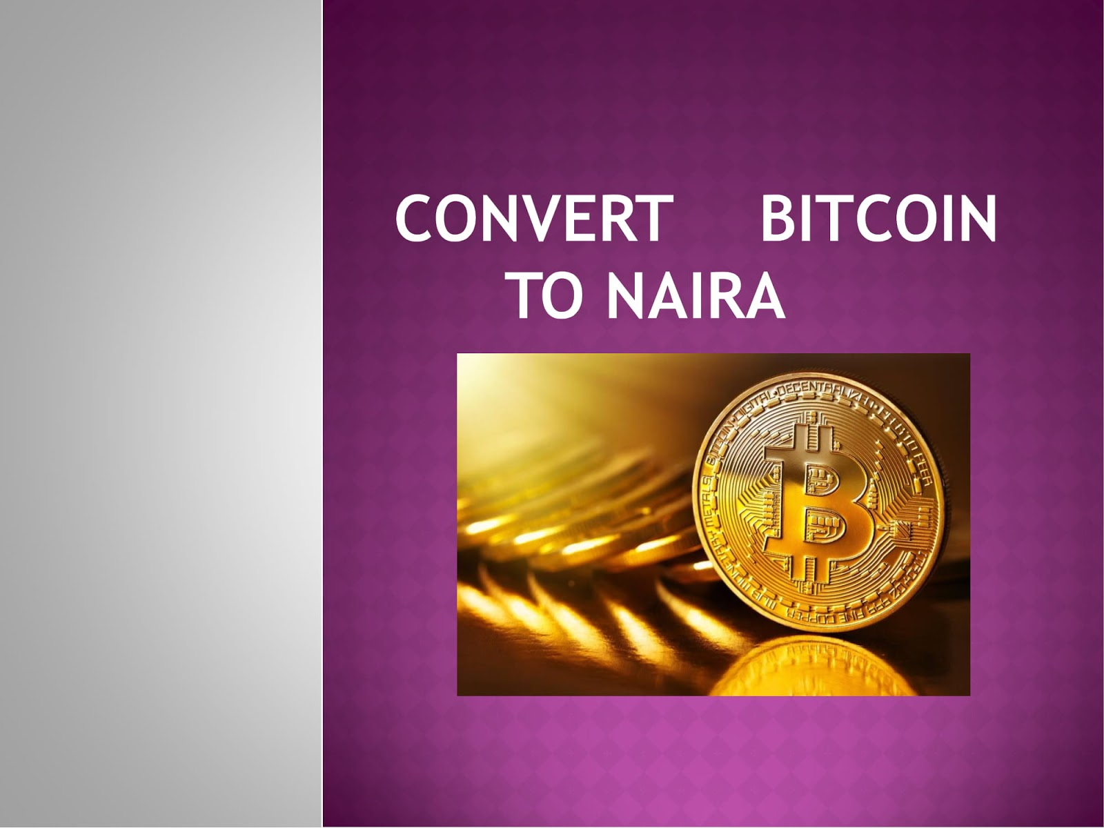 How Can I Convert Bitcoin To Naira M Sure You Are On This Page Because Need An Answer The Question