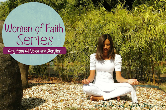 Women of Faith: Amy from All Spice and Acrylics