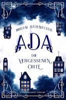 Ada. Die vergessenen Orte - Miriam Rademacher