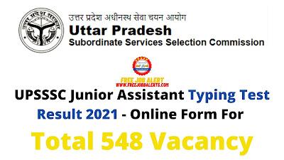 Free Job Alert: UPSSSC Junior Assistant Typing Test Result 2021 - Online Form For Total 548 Vacancy