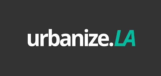 Introducing Urbanize LA