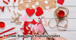 Lebih Baik Buat Hadiah Sendiri merupakan salah satu trik hemat untuk rayakan valentine