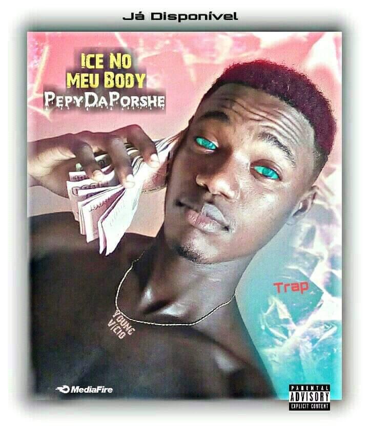 Pepy Da Porshe - Ice No Meu Body [Prod.By B Music Studio] (Rap) [Download]