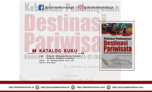 Kebijakan Pembangunan Destinasi Periwasata; Konsep dan Aplikasinya di Indonesia