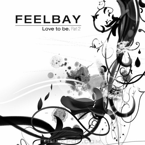 FEELBAY – Love To Be. Part 2 – EP