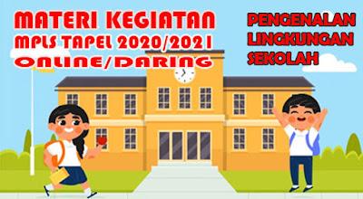 Materi MPLS Tahun Pelajaran 2020/2021 Online Untuk SD, SMP, SMA/SMK