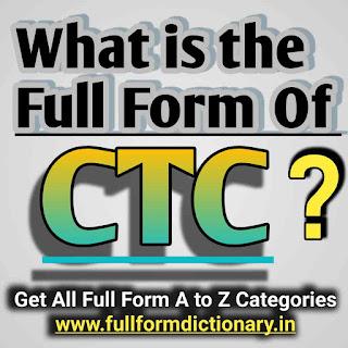 Full Form of CTC, Full, Form, Of, Ctc, Full form of ctc, Full form of ctc in hindi, Full form of ctc in job, Full form of ctc salary, Full form of ctc tea, Full form of ctc fire extinguisher, Full form of ctc sandwich, full form dictionary, full form directory