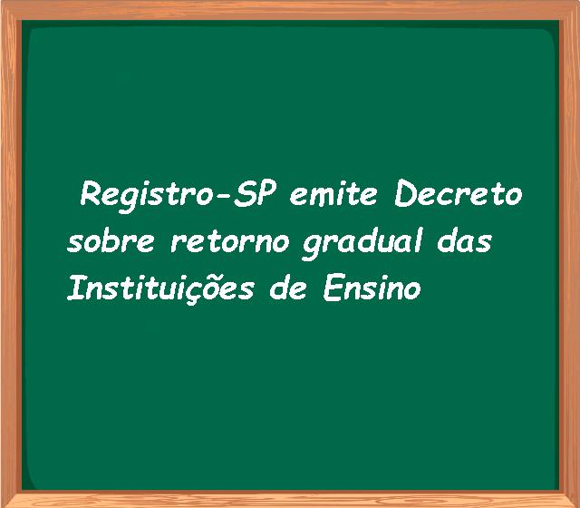 Registro-SP emite Decreto sobre retorno gradual das Instituições de Ensino