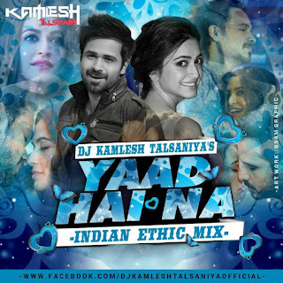 Yaad Hai Na - Raaz Reboot (Indian Ethic Mix) DJ Kamlesh Talsaniya