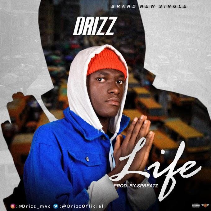 Drizz_Life Prod. By spbeatz