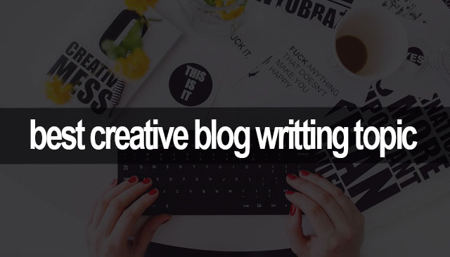 best-creative-blog-writing-topic-ultimate-guide-for-your-new-blogging-website