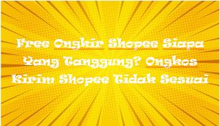Free Ongkir Shopee Siapa Yang Tanggung? Ongkos Kirim Shopee Tidak Sesuai