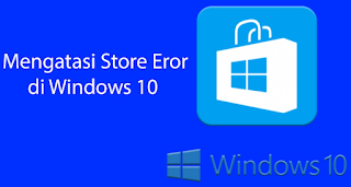 Cara Mengatasi Store Error di Windows 10 Insider Build 17110