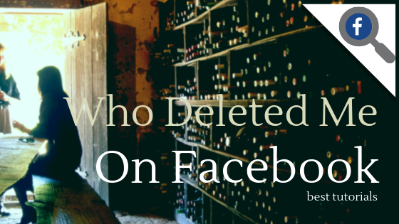 Who Removed Me On Facebook<br/>