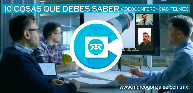 VIDEOCONFERENCIAS TELMEX : las 10 cosas que debes saber