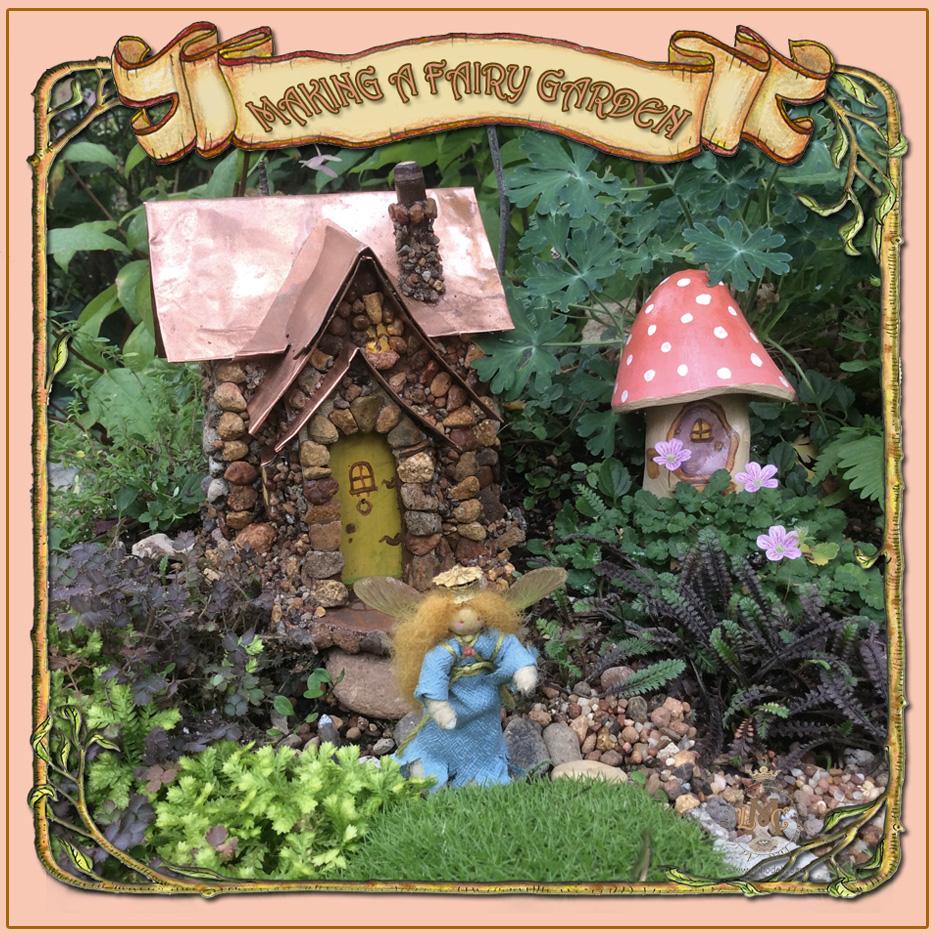 MAKING A FAIRY GARDEN TUTORIAL