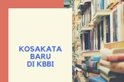 Daftar Kosakata Baru di Kamus Besar Bahasa Indonesia (KBBI) Terbaru 2018