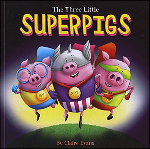 The cover of the The Three Little Superpigs, featuring three pigs dressed as heroes