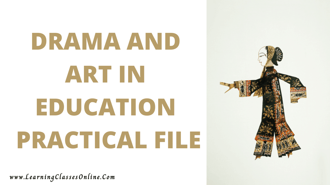Drama and Art in Education Practical File in english for b.ed first and second year free download pdf, bed 1st,2nd,3rd,4th,5th,6th,7th,8th semester year bed practical file of Drama and Arts in Education in english medium language for all college and universities free download pdf
