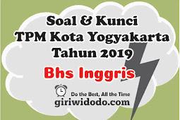 Download Soal TPMBK Kota Yogyakarta 2019 Tahap 3 Bahasa Inggris