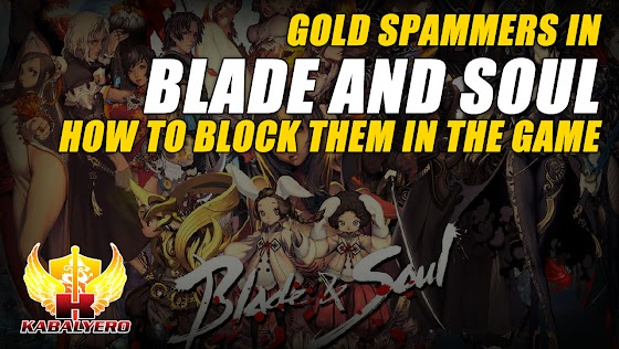 Gold Spammers In Blade And Soul ★ How To Block Them In The Game