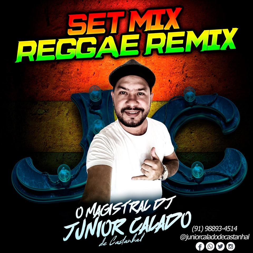 SET MIX REGGAE REMIX 2019 - DJ JUNIOR CALADO DE CASTANHAL