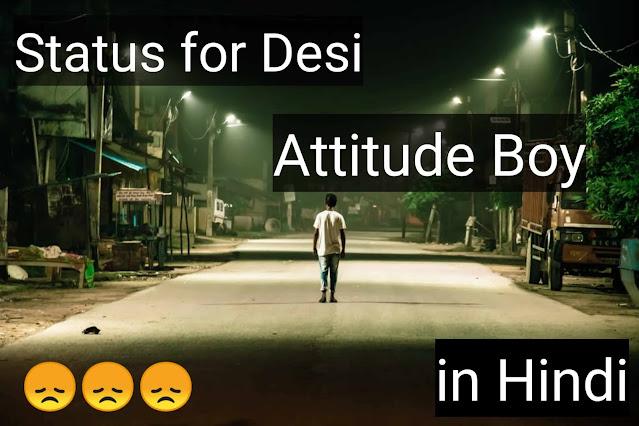 Status For Desi  Boy in hindi - Attidude status