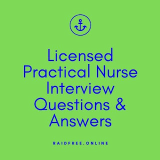 List Of 20+ Licensed Practical Nurse Interview Questions & Answers
