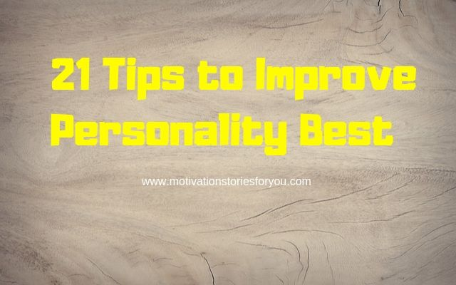 21 Tips to emprove personality best। Personality development