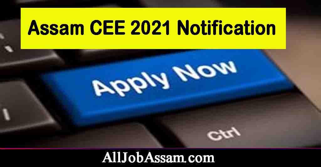 Assam CEE 2021 Notification