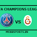 UEFA Champions League: PSG Vs Galatasaray Preview,Live Channel and Info