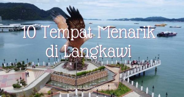 10 Tempat Menarik di Langkawi