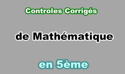 Controles Corrigés de Maths 5eme en PDF
