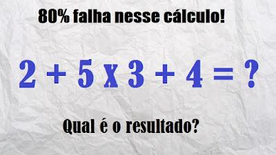 Veja como resolver essa expressão Matemática  2 + 5 x 3 + 4 =?  80% erram esse cálculo simples!  Vamos a resolução:
