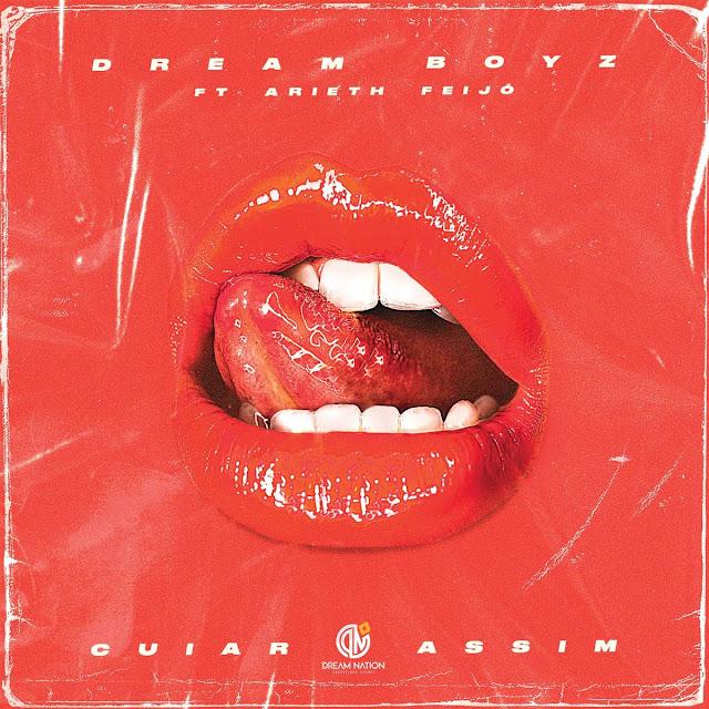 Dream Boyz Feat. Arieth Feijó  - Cuiar Assim