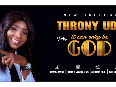 [Music + Video] Throny Udy - It Can Only Be God
