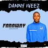 [MUSIC] DannyWeez - Faraway