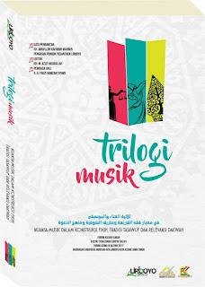 TRILOGI MUSIK Nuansa Musik dalam Konstruksi Fikih Tradisi Tasawuf dan Relevansi Dakwah