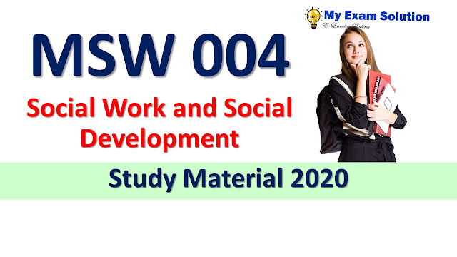 MSW 004 Social Work and Social Development Study Material 2020