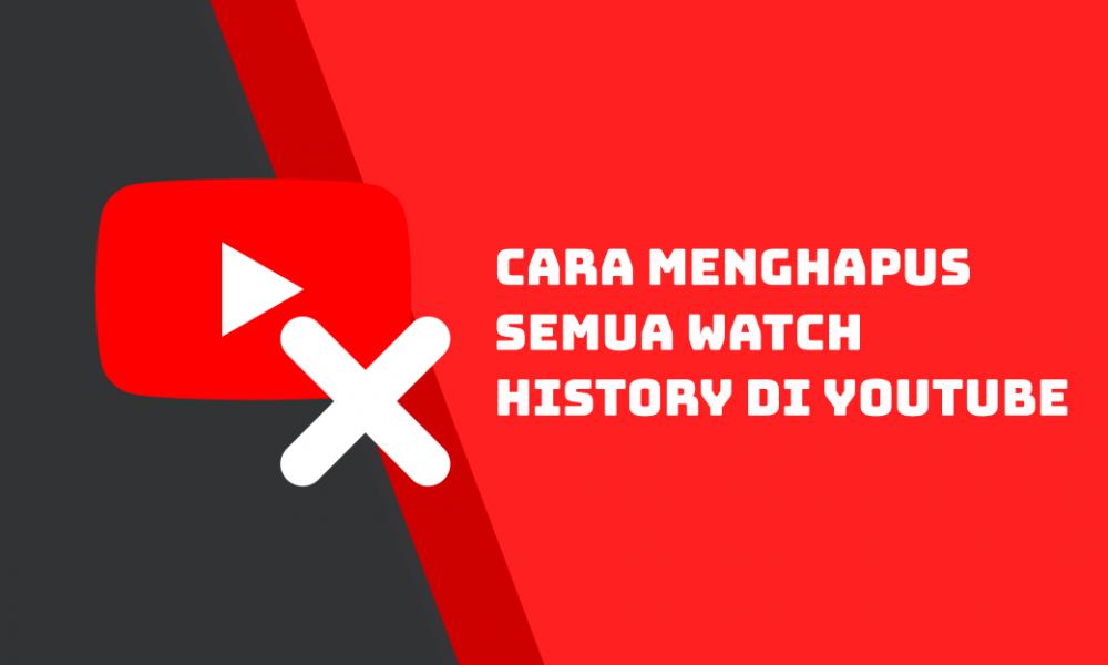 Cara Menghapus Watch History / Riwayat Tontonan di Youtube