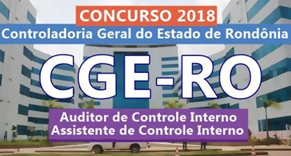 Concurso Controladoria Geral do Estado de Rondônia - CGE-RO 2018