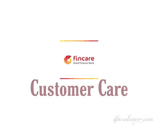Fincare Small Finance Bank Customer Care Number