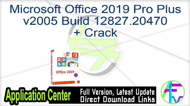 Microsoft Office 2019 Pro Plus v2005 Build 12827.20470 + Crack