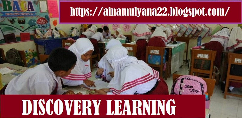 Pengertian dan Langkah-langkah model pembelajaran discovery learning