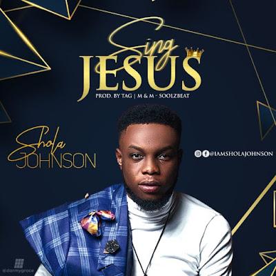 Sing Jesus by Shola Johnson Mp3 Download