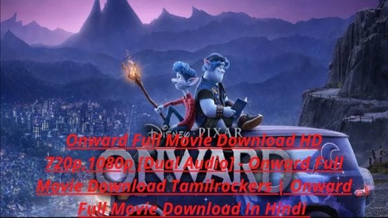 Onward Full Movie Download HD 720p,1080p [Dual Audio] - Onward Full Movie Download Tamilrockers | Onward Full Movie Download In Hindi